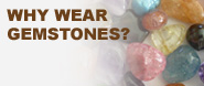 Why Wear Gemstones?